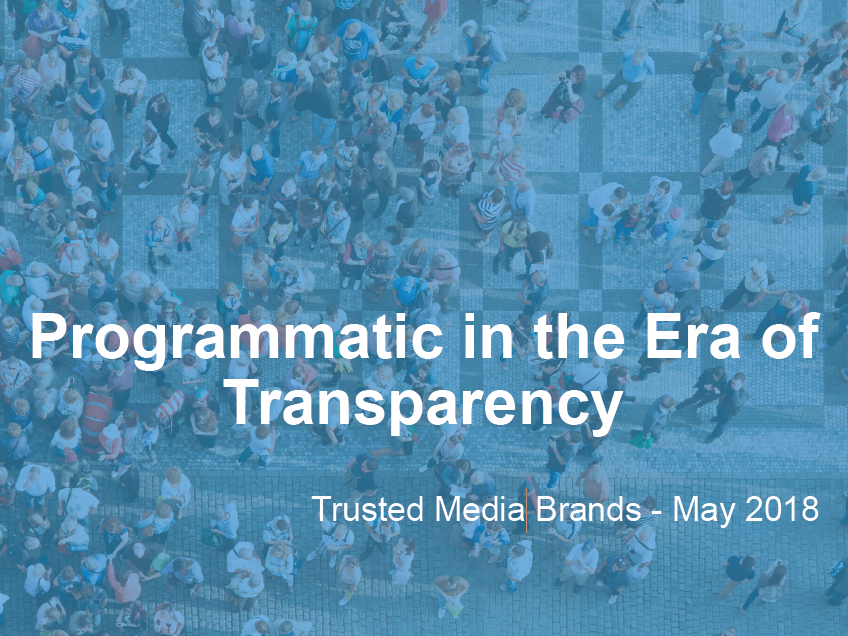 Programmatic in the Era of Transparency, Trusted Media Brands